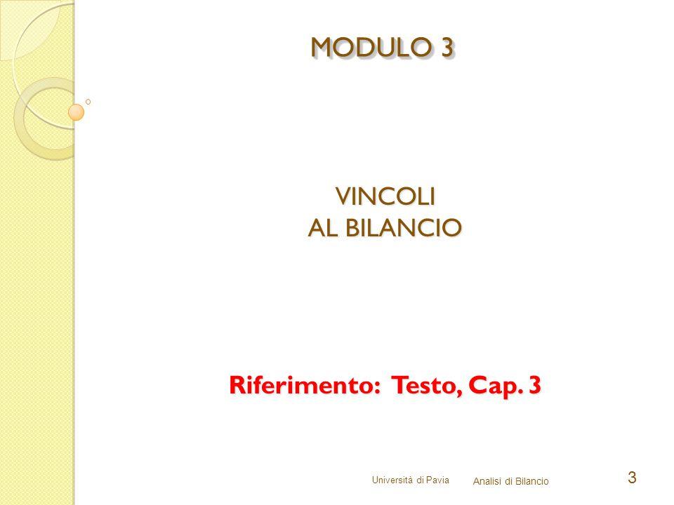 Università di Pavia Analisi di Bilancio 3 VINCOLI AL BILANCIO Riferimento: Testo, Cap. 3 MODULO 3