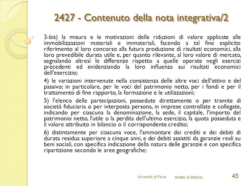 Università di Pavia Analisi di Bilancio 45 3-bis) la misura e le motivazioni delle riduzioni di valore applicate alle immobilizzazioni materiali e imm