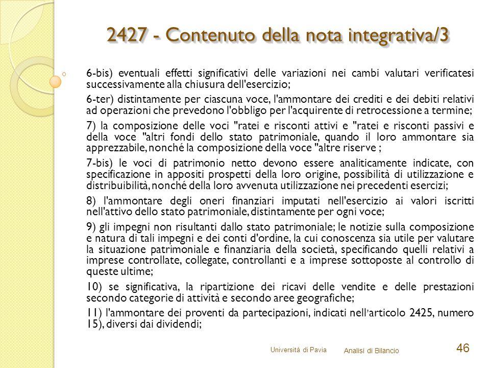 Università di Pavia Analisi di Bilancio 46 6-bis) eventuali effetti significativi delle variazioni nei cambi valutari verificatesi successivamente all