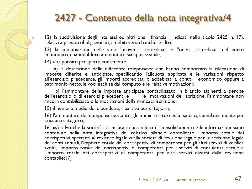 Università di Pavia Analisi di Bilancio 47 12) la suddivisione degli interessi ed altri oneri finanziari, indicati nell'articolo 2425, n. 17), relativ