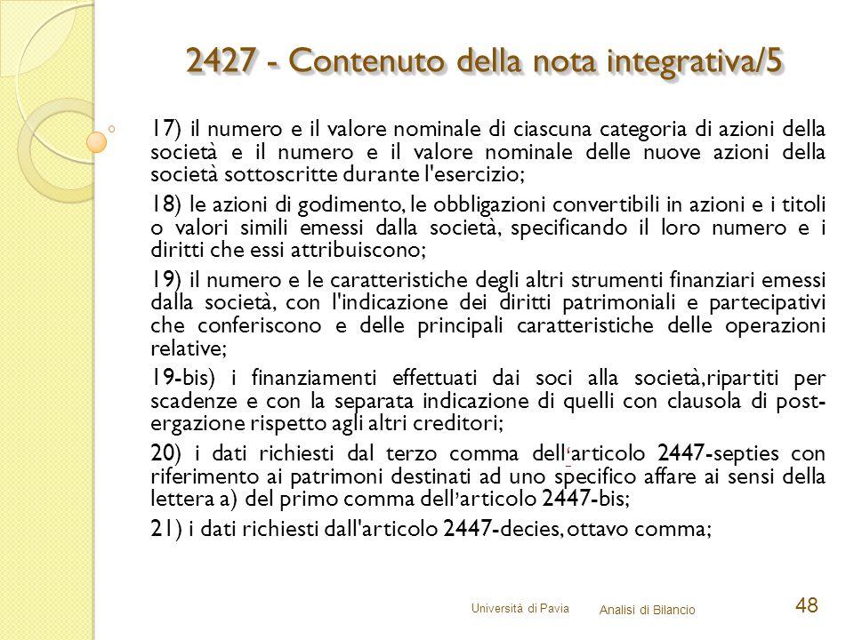 Università di Pavia Analisi di Bilancio 48 17) il numero e il valore nominale di ciascuna categoria di azioni della società e il numero e il valore no