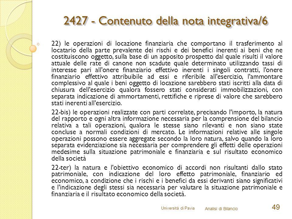 Università di Pavia Analisi di Bilancio 49 22) le operazioni di locazione finanziaria che comportano il trasferimento al locatario della parte prevale
