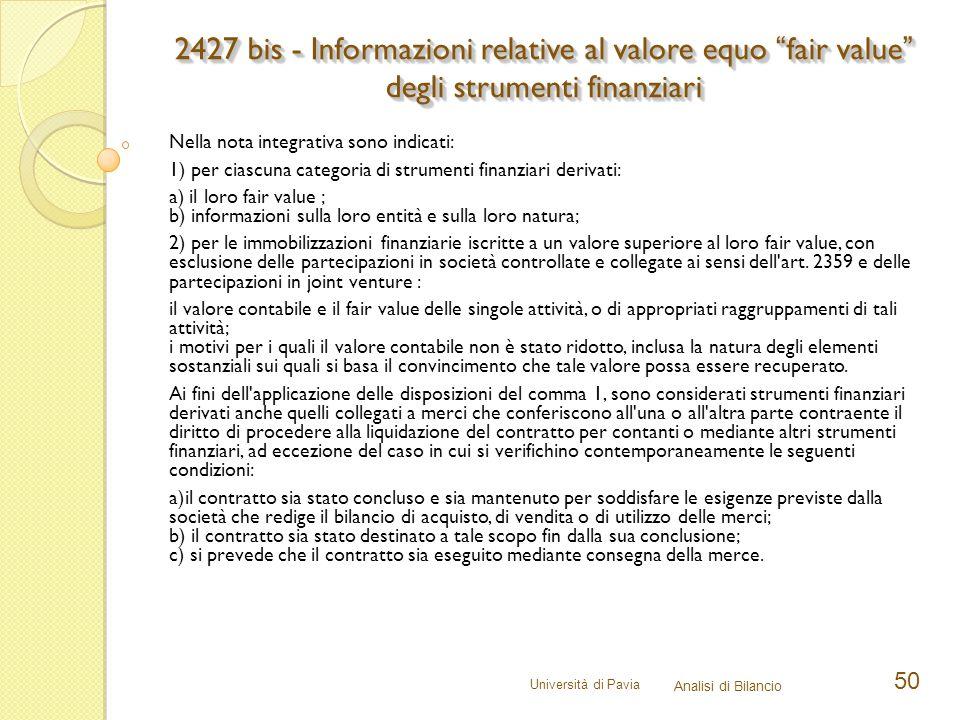 Università di Pavia Analisi di Bilancio 50 Nella nota integrativa sono indicati: 1) per ciascuna categoria di strumenti finanziari derivati: a) il lor