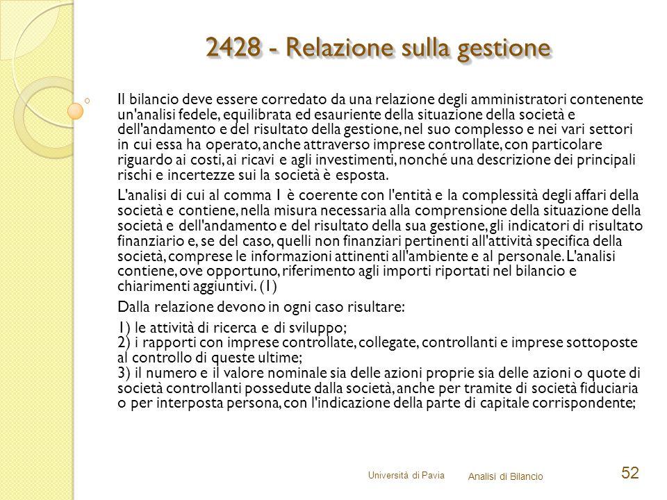 Università di Pavia Analisi di Bilancio 52 Il bilancio deve essere corredato da una relazione degli amministratori contenente un'analisi fedele, equil