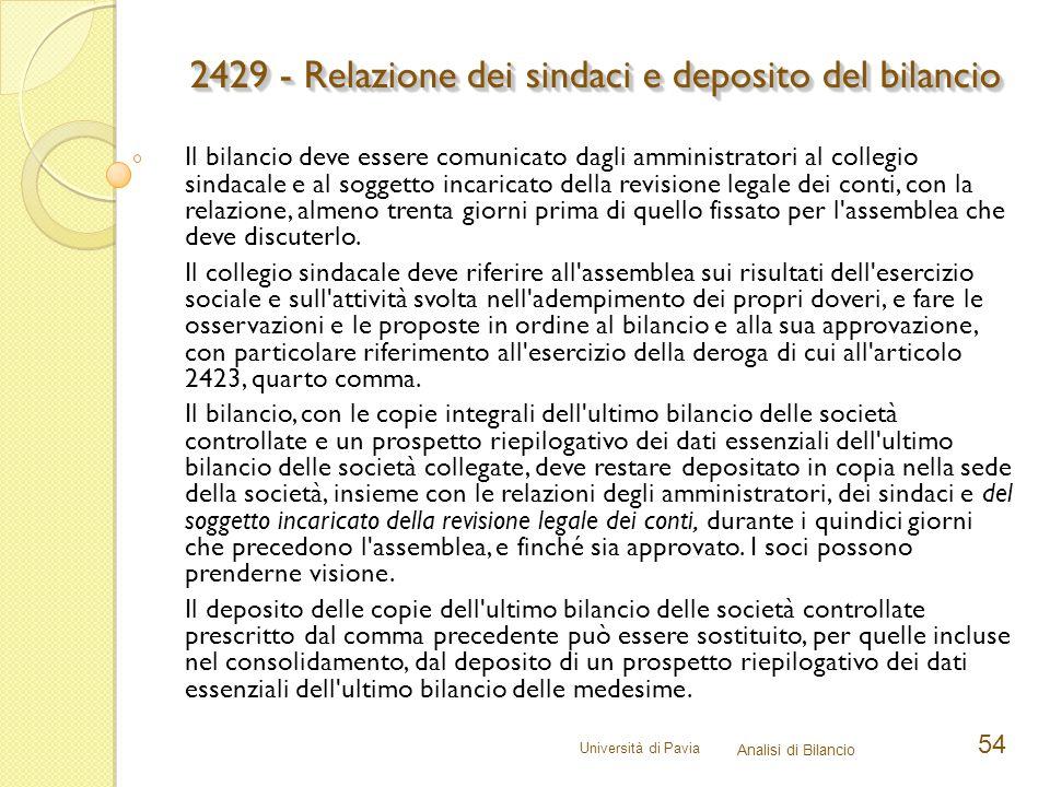 Università di Pavia Analisi di Bilancio 54 Il bilancio deve essere comunicato dagli amministratori al collegio sindacale e al soggetto incaricato dell
