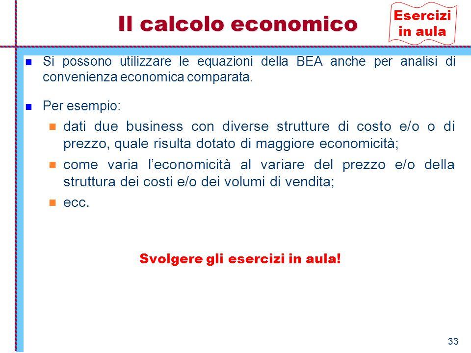 33 Si possono utilizzare le equazioni della BEA anche per analisi di convenienza economica comparata. Per esempio: dati due business con diverse strut