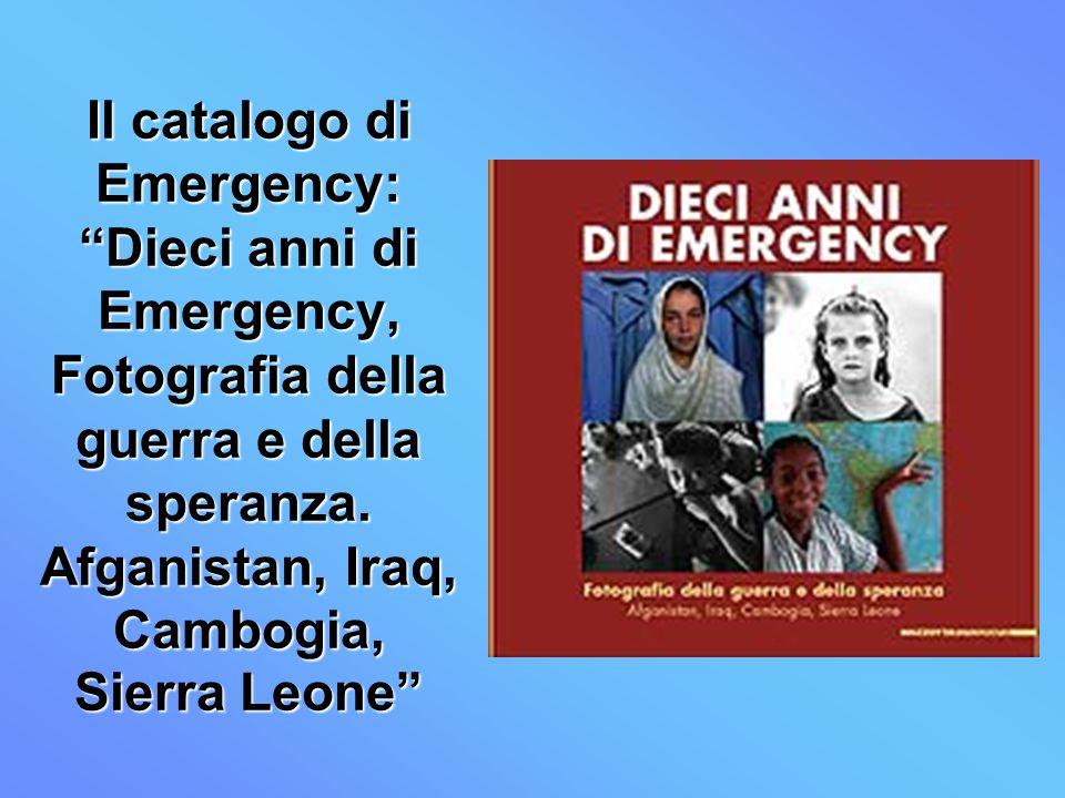 Il catalogo di Emergency: Dieci anni di Emergency, Fotografia della guerra e della speranza.