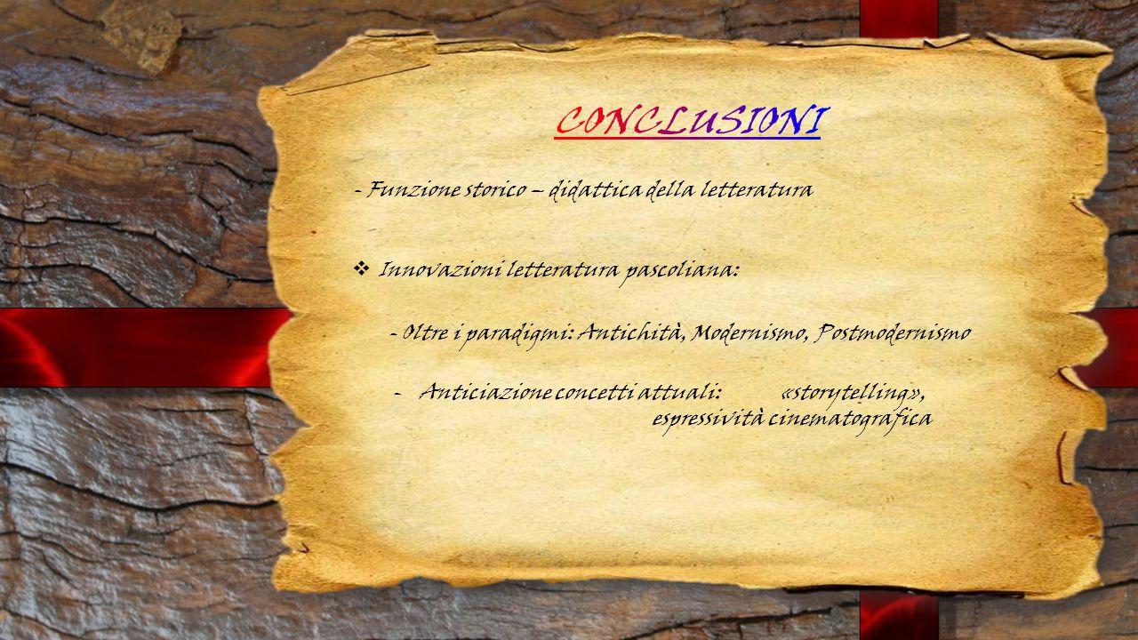 Innovazioni letteratura pascoliana: - Funzione storico – didattica della letteratura - Oltre i paradigmi: Antichità, Modernismo, Postmodernismo -Ant