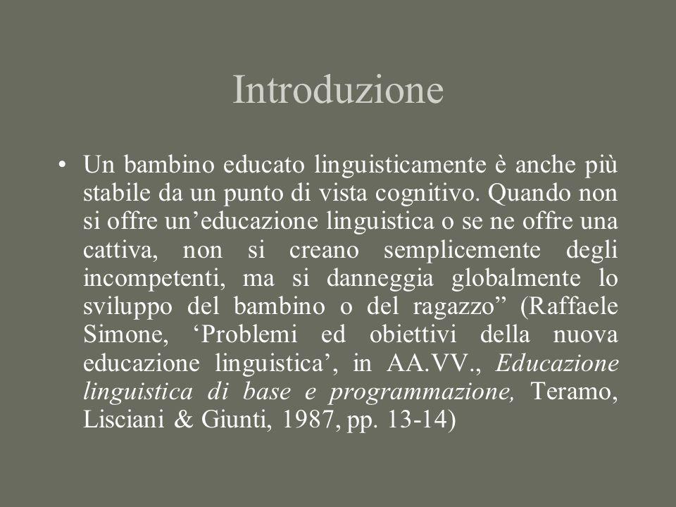 Introduzione Un bambino educato linguisticamente è anche più stabile da un punto di vista cognitivo.