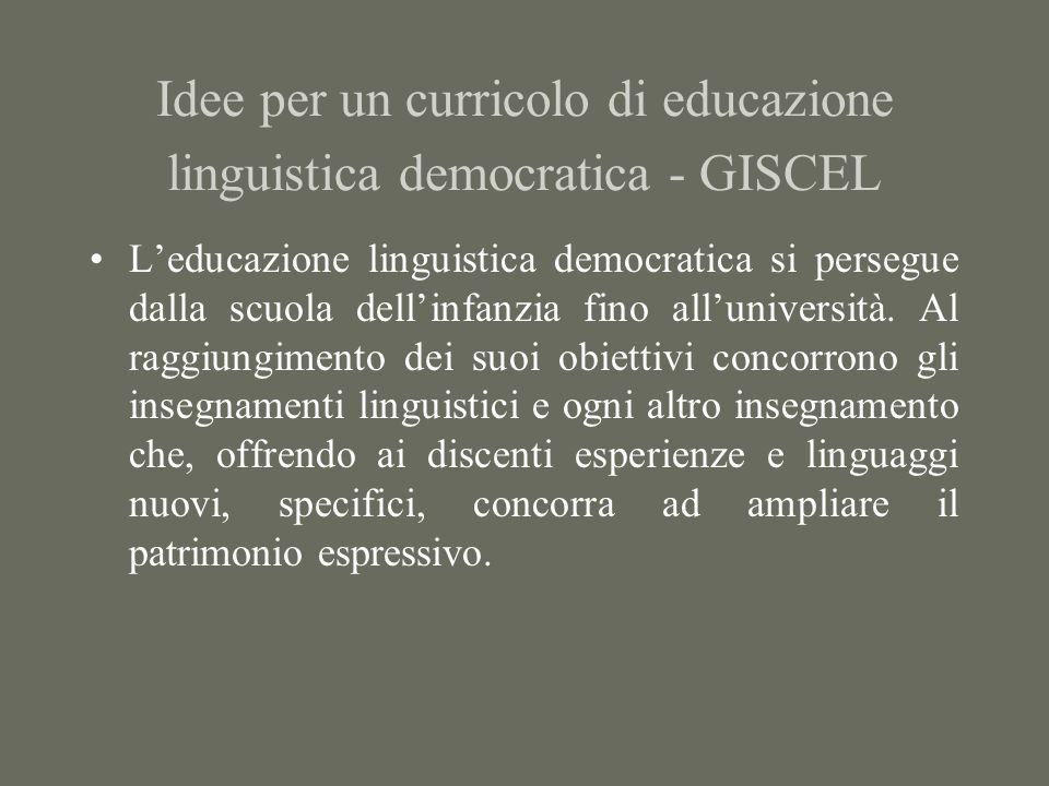 Idee per un curricolo di educazione linguistica democratica - GISCEL L'educazione linguistica democratica si persegue dalla scuola dell'infanzia fino all'università.