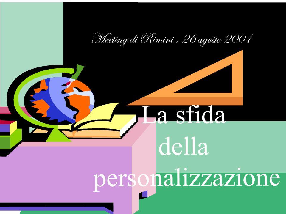 La sfida della personalizzazione Meeting di Rimini, 26 agosto 2004