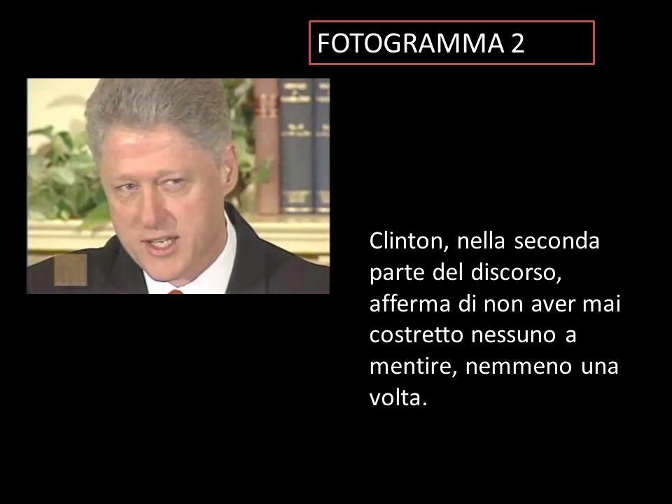 FOTOGRAMMA 2 Clinton, nella seconda parte del discorso, afferma di non aver mai costretto nessuno a mentire, nemmeno una volta.