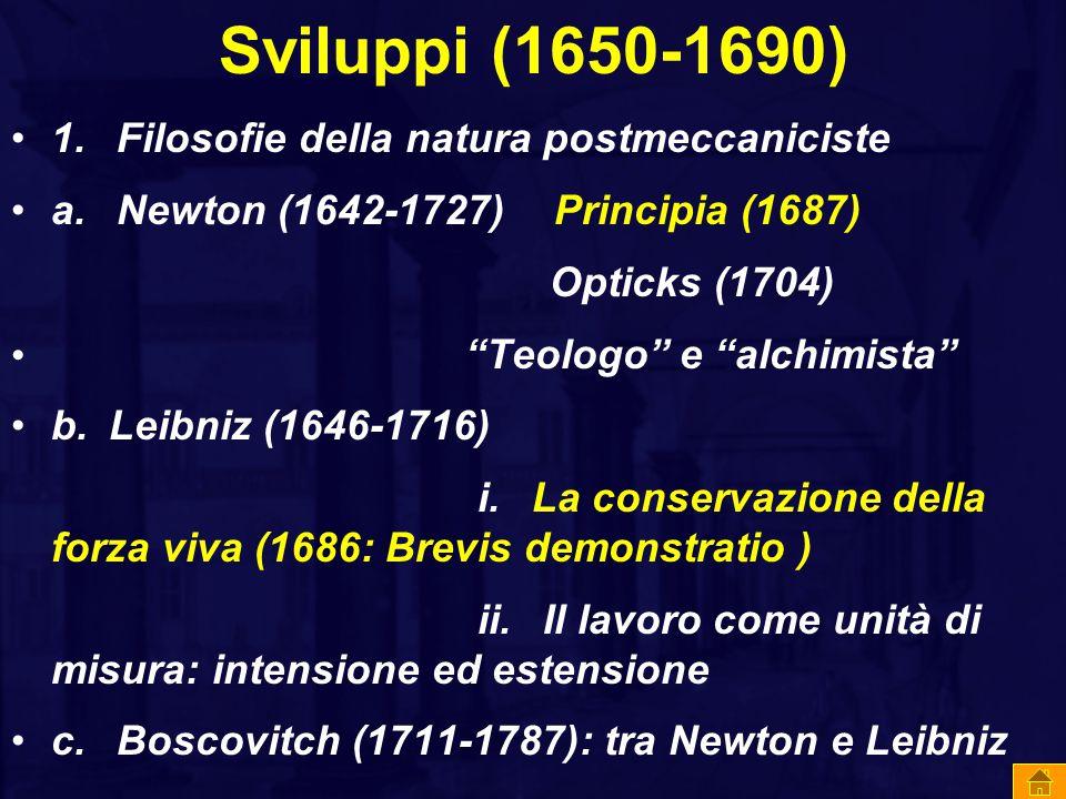 Sviluppi (1650-1690) 1.Filosofie della natura postmeccaniciste a.
