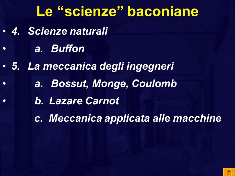 Le scienze baconiane 4.Scienze naturali a. Buffon 5.