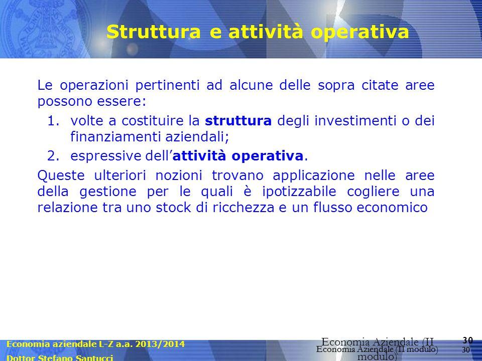 Economia aziendale L-Z a.a. 2013/2014 Dottor Stefano Santucci Economia Aziendale (II modulo) 30 Economia Aziendale (II modulo) Struttura e attività op