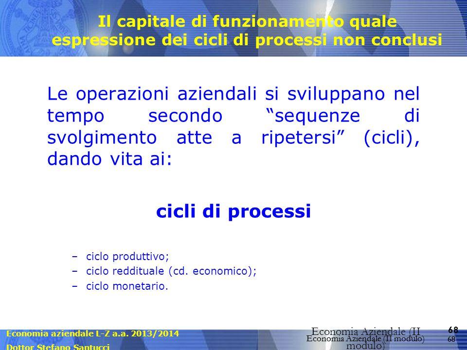 Economia aziendale L-Z a.a. 2013/2014 Dottor Stefano Santucci Economia Aziendale (II modulo) 68 Economia Aziendale (II modulo) Il capitale di funziona