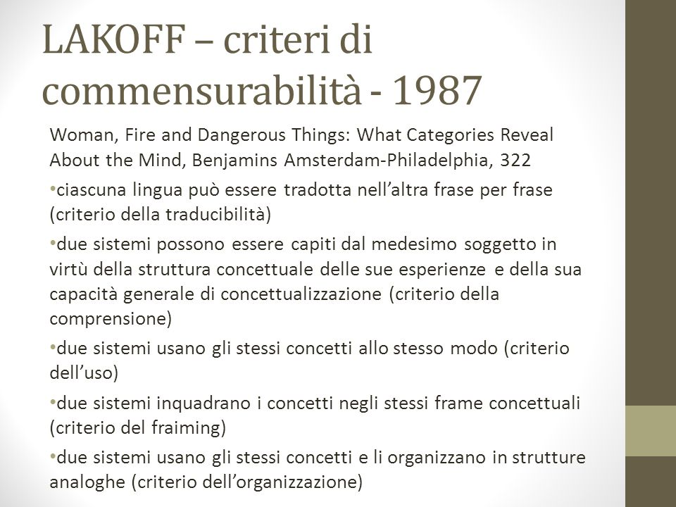 LAKOFF – criteri di commensurabilità - 1987 Woman, Fire and Dangerous Things: What Categories Reveal About the Mind, Benjamins Amsterdam-Philadelphia,