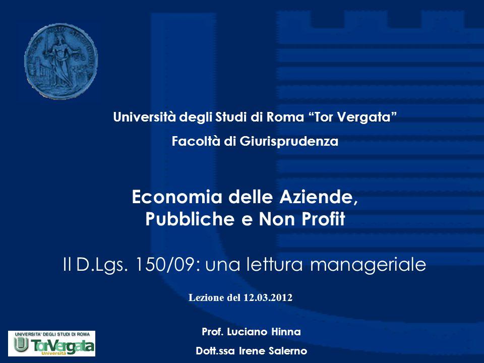 """Economia delle Aziende, Pubbliche e Non Profit Il D.Lgs. 150/09: una lettura manageriale Università degli Studi di Roma """"Tor Vergata"""" Facoltà di Giuri"""