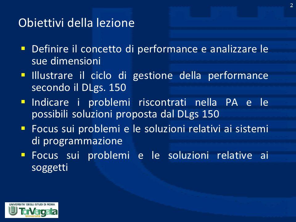 2 Obiettivi della lezione  Definire il concetto di performance e analizzare le sue dimensioni  Illustrare il ciclo di gestione della performance sec