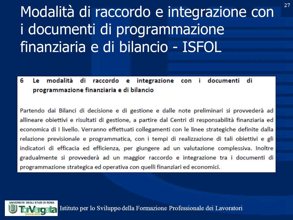 27 Modalità di raccordo e integrazione con i documenti di programmazione finanziaria e di bilancio - ISFOL Istituto per lo Sviluppo della Formazione P