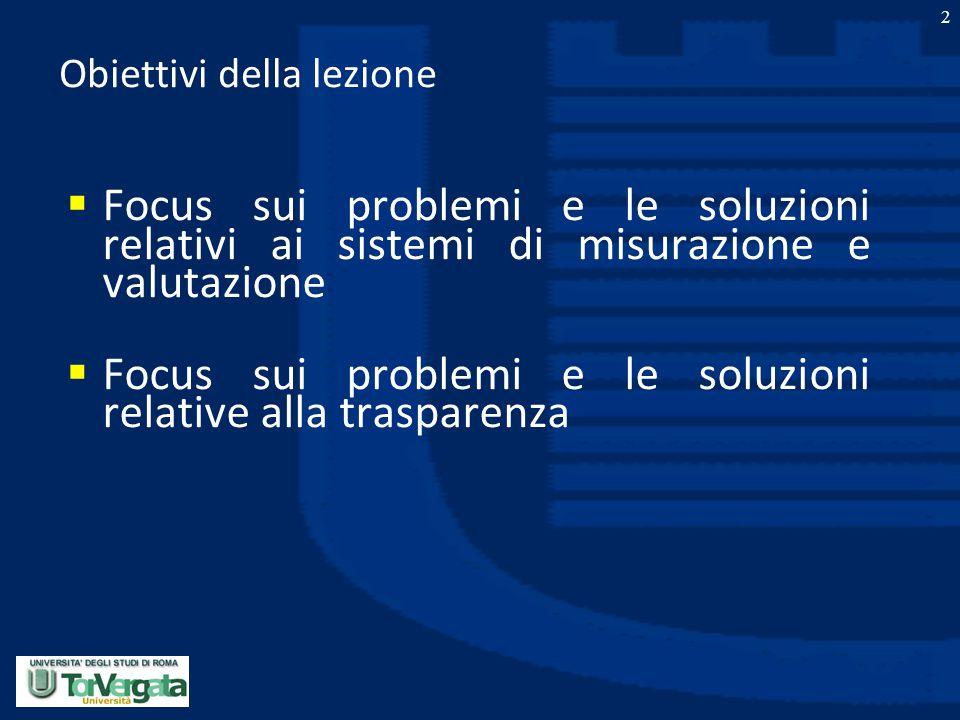 2 Obiettivi della lezione  Focus sui problemi e le soluzioni relativi ai sistemi di misurazione e valutazione  Focus sui problemi e le soluzioni rel
