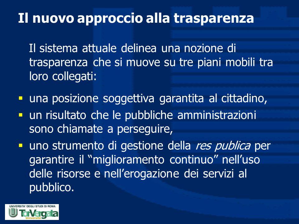Il nuovo approccio alla trasparenza Il sistema attuale delinea una nozione di trasparenza che si muove su tre piani mobili tra loro collegati:  una p