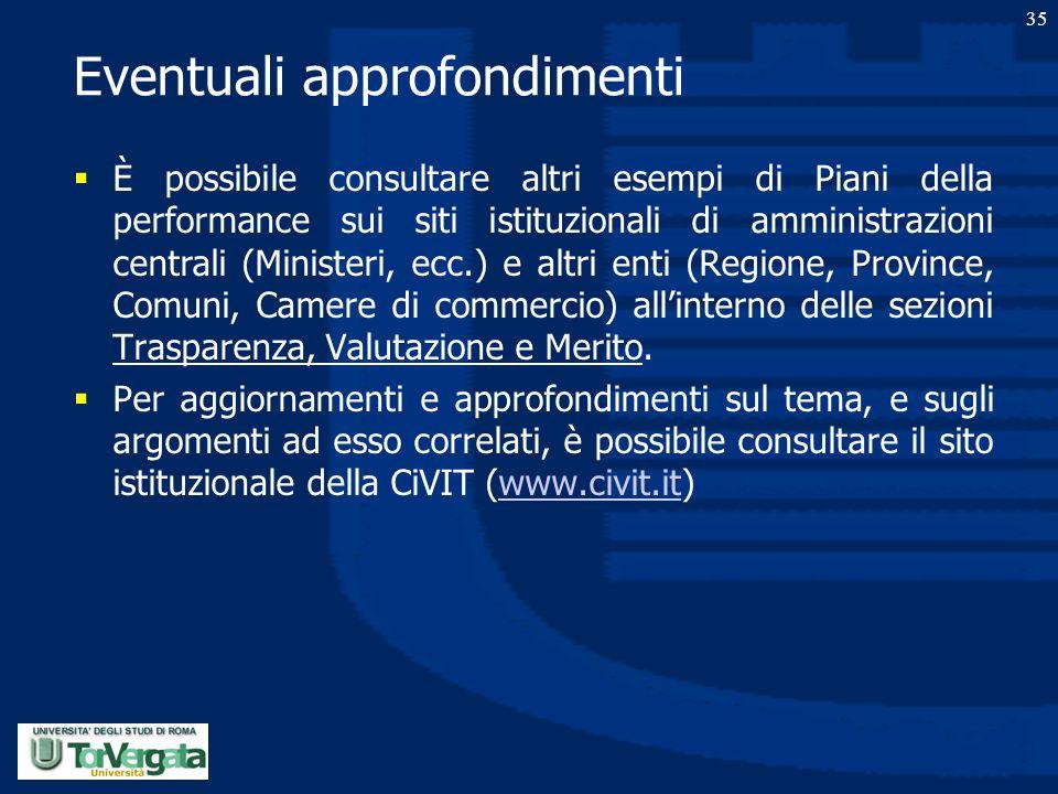 Eventuali approfondimenti  È possibile consultare altri esempi di Piani della performance sui siti istituzionali di amministrazioni centrali (Ministe