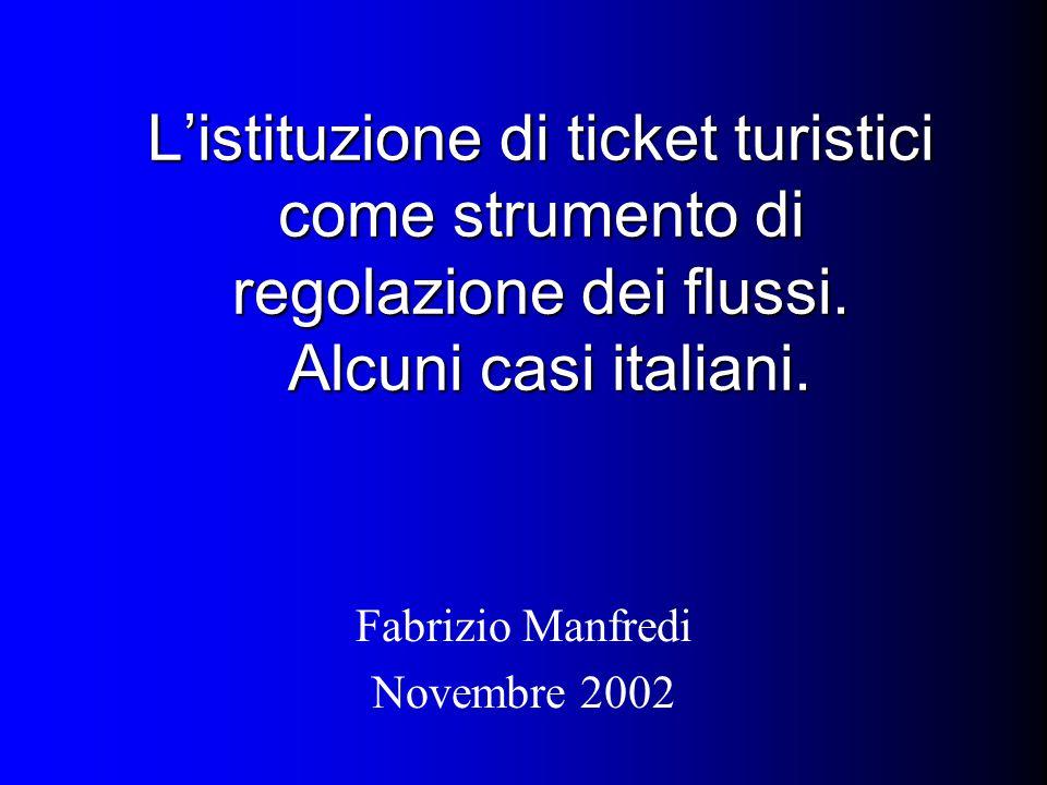 L'istituzione di ticket turistici come strumento di regolazione dei flussi.