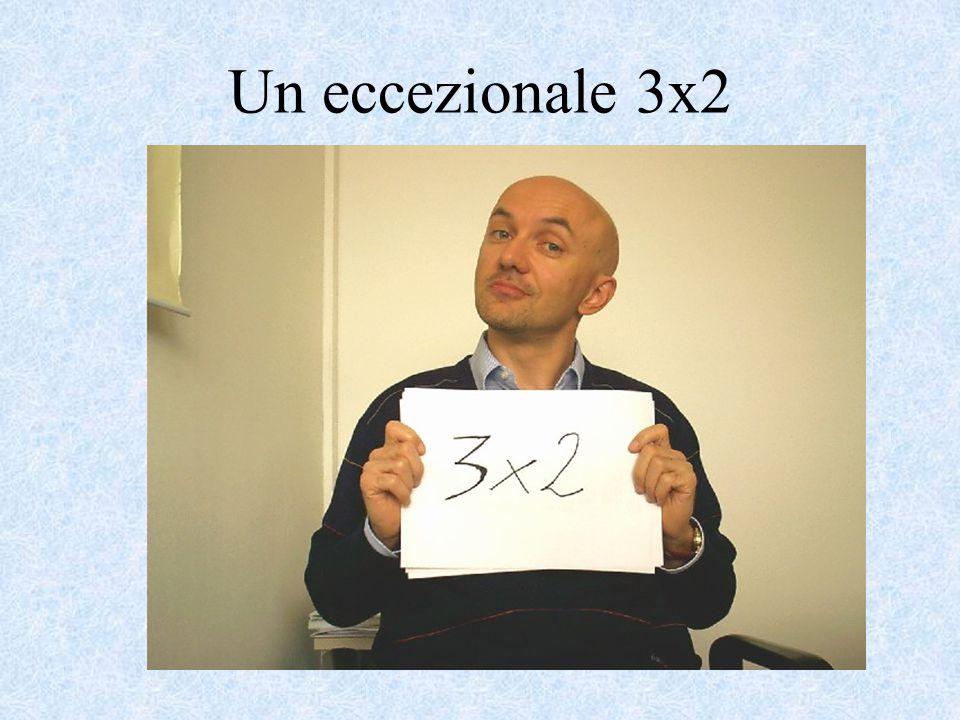 Un eccezionale 3x2