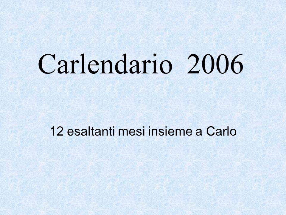 Carlendario 2006 12 esaltanti mesi insieme a Carlo