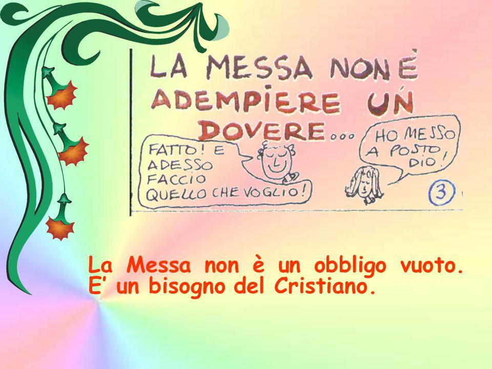 La Messa è un dono. Non è l'uomo che vuole comandare a Dio. Non ci sono formule segrete.