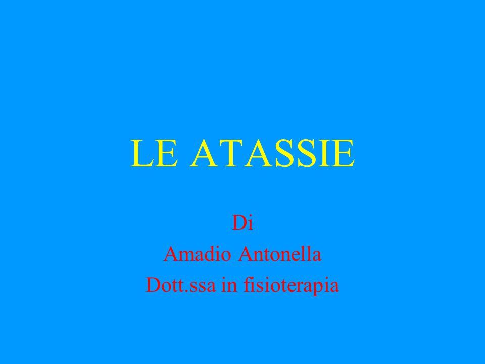 LE ATASSIE Di Amadio Antonella Dott.ssa in fisioterapia
