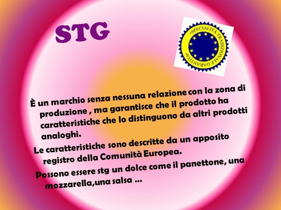 STG È un marchio senza nessuna relazione con la zona di produzione, ma garantisce che il prodotto ha caratteristiche che lo distinguono da altri prodotti analoghi.