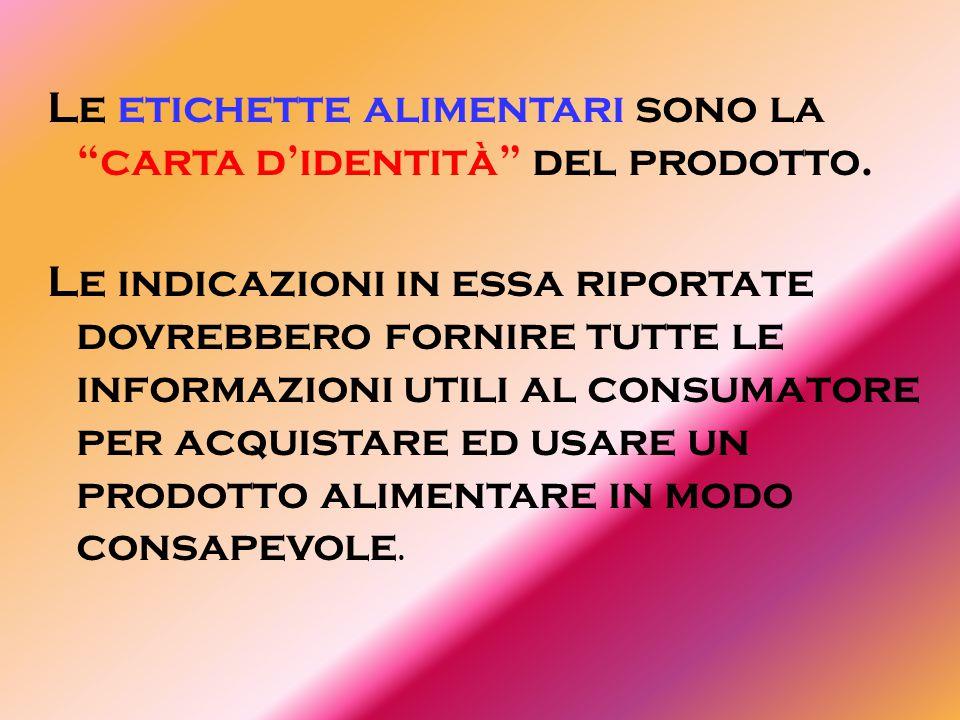 Le norme per l'etichettatura sono state definite dal Consiglio della comunità Europea del 18 dicembre 1978 e sono entrate in vigore in Italia con una legge del 1982