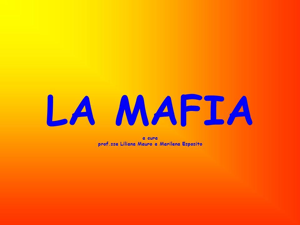 LA MAFIA a cura prof.sse Liliana Mauro e Marilena Esposito