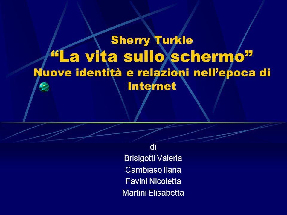 Sherry Turkle La vita sullo schermo Nuove identità e relazioni nell'epoca di Internet di Brisigotti Valeria Cambiaso Ilaria Favini Nicoletta Martini Elisabetta