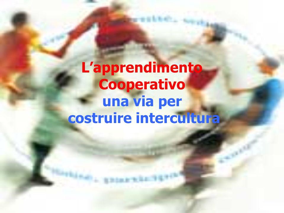 L'apprendimento Cooperativo una via per costruire intercultura