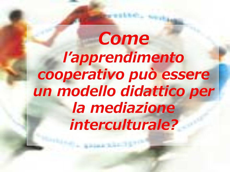 Come l'apprendimento cooperativo può essere un modello didattico per la mediazione interculturale?