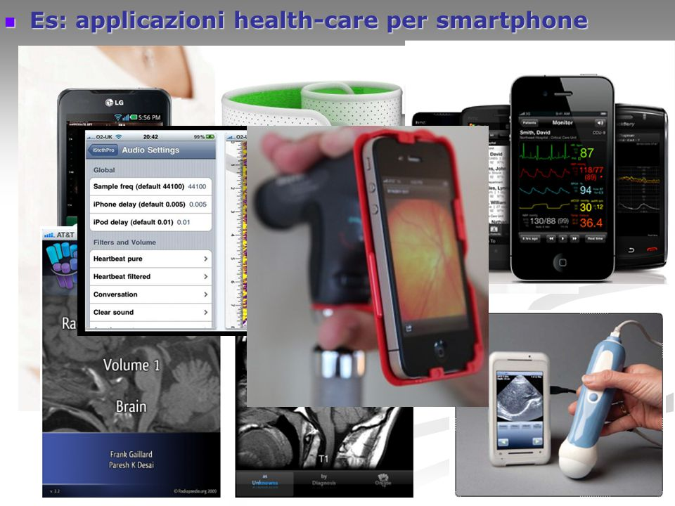 Es: applicazioni health-care per smartphone Es: applicazioni health-care per smartphone
