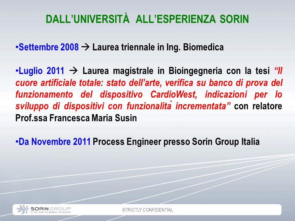 STRICTLY CONFIDENTIAL Settembre 2008  Laurea triennale in Ing.