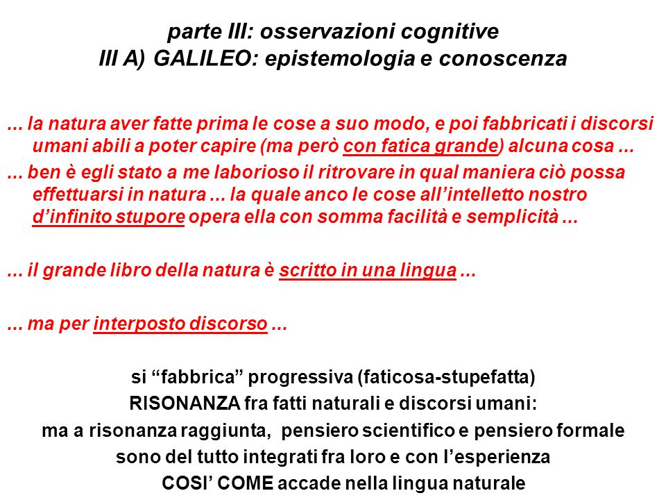 parte III: osservazioni cognitive III A) GALILEO: epistemologia e conoscenza...