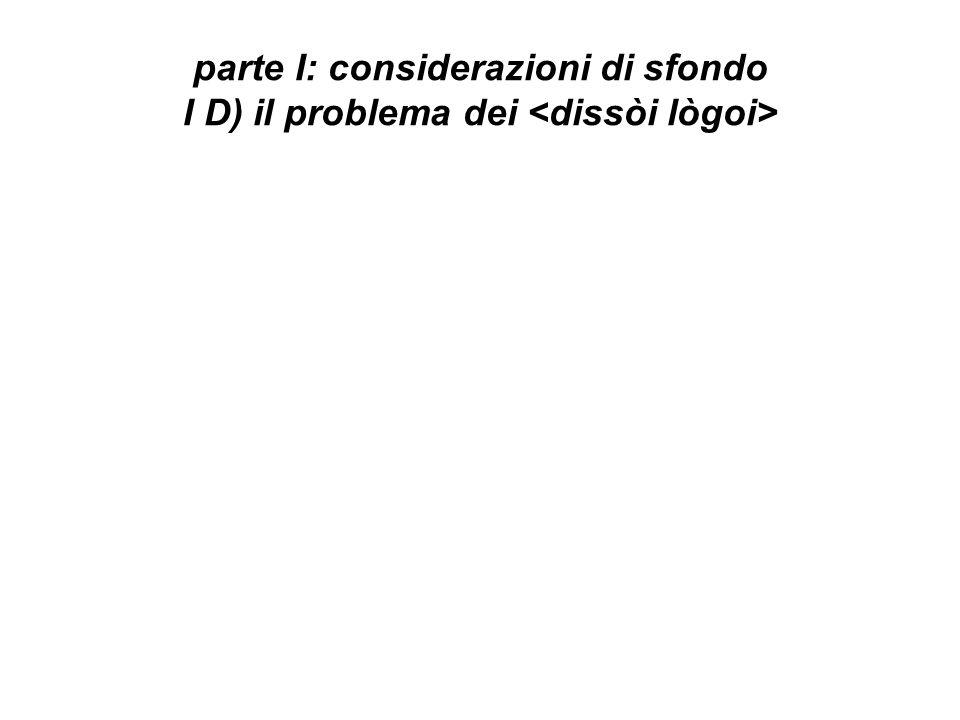 parte I: considerazioni di sfondo I D) il problema dei