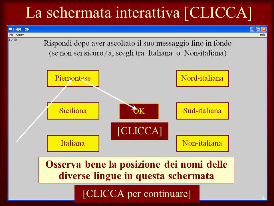 LFSAG 2014 La schermata interattiva [CLICCA] 4 [CLICCA per continuare] Osserva bene la posizione dei nomi delle diverse lingue in questa schermata [CLICCA]