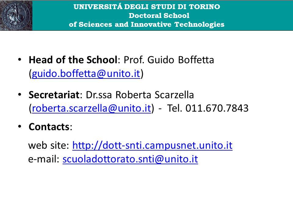 Head of the School: Prof. Guido Boffetta (guido.boffetta@unito.it)guido.boffetta@unito.it Secretariat: Dr.ssa Roberta Scarzella (roberta.scarzella@uni
