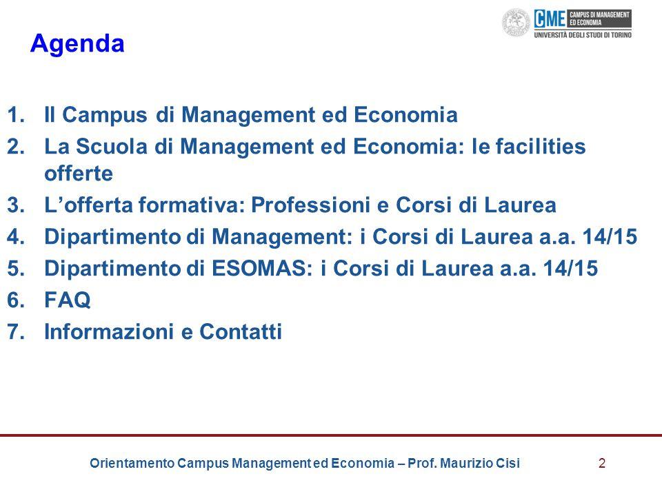 Orientamento Campus Management ed Economia – Prof. Maurizio Cisi2 Agenda 1.Il Campus di Management ed Economia 2.La Scuola di Management ed Economia: