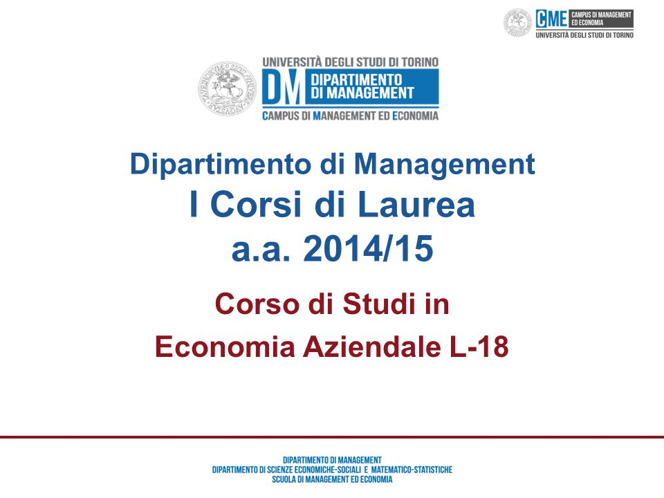 Orientamento Campus Management ed Economia – Prof. Maurizio Cisi Corso di Studi in Economia Aziendale L-18 Dipartimento di Management I Corsi di Laure