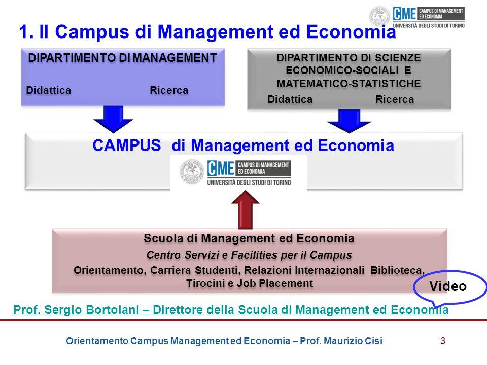 Orientamento Campus Management ed Economia – Prof. Maurizio Cisi CAMPUS di Management ed Economia 3 1. Il Campus di Management ed Economia DIPARTIMENT