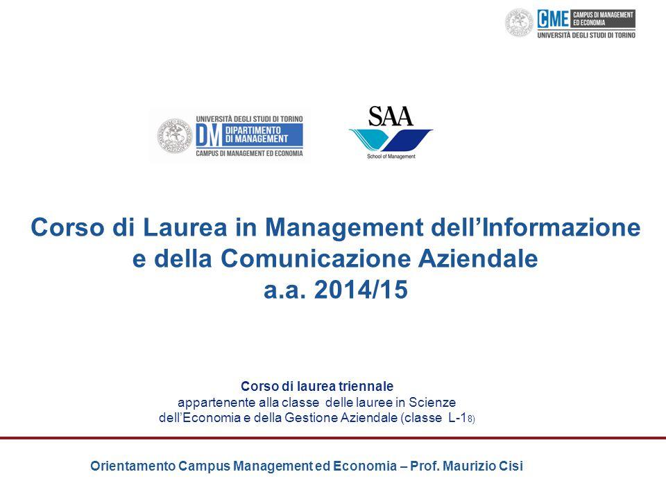 Orientamento Campus Management ed Economia – Prof. Maurizio Cisi Corso di laurea triennale appartenente alla classe delle lauree in Scienze dell'Econo
