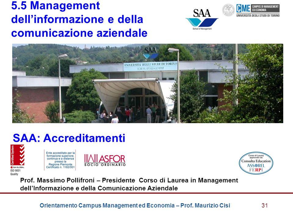 Orientamento Campus Management ed Economia – Prof. Maurizio Cisi31 5.5 Management dell'informazione e della comunicazione aziendale SAA: Accreditament