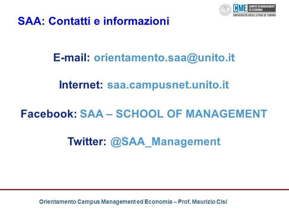 Orientamento Campus Management ed Economia – Prof. Maurizio Cisi E-mail: orientamento.saa@unito.it Internet: saa.campusnet.unito.it Facebook: SAA – SC